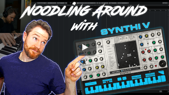 Noodling Around with Arturia's Synthi V