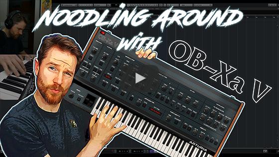 Noodling Around with Arturia's OB-Xa V